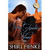 White Apache's Woman (Santa Fe Trilogy Book 2) ~ Shirl Henke