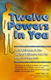 img - for Twelve Powers in You by Williamson D. Min., David, Williamson M.A. Psy., Gay Lynn, Knapp M.D., Robert(April 28, 2000) Paperback book / textbook / text book
