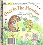Over in the Meadow: An Adaptation of the Old Nursery Counting Rhyme (First Little Golden Book)