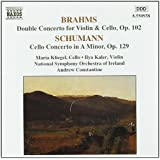 Brahms Double Concerto for Violin & Cello, Op. 102 Schumann Cello Concerto in a minor, Op.129