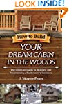 How to Build Your Dream Cabin in the...
