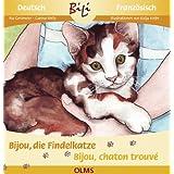 """Bijou, die Findelkatze /Bijou, la petite chatte trouv�e: Deutsch-franz�sische Ausgabevon """"Ria Gersmeier"""""""