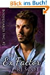 The Ex Factor (Bodyguards Inc. Book 2...