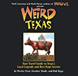 img - for Weird Texas: Your Travel Guide to Texas's Local Legends and Best Kept Secrets book / textbook / text book
