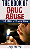 The Book Of Drug Addiction And Familes-Recovery Causes: Drug abuse facts-Treatments-Symptoms-Prevention-Side effects-Drug addiction