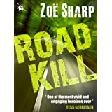 ROAD KILL: Charlie Fox book five (the Charlie Fox crime thriller series)by Zoe Sharp