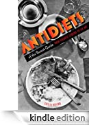 Antidiets of the Avant-Garde: From Futurist Cooking to Eat Art [Edizione Kindle]