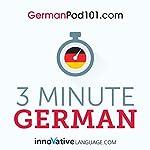 3-Minute German: 25 Lesson Series |  Innovative Language Learning LLC
