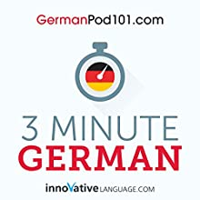 3-Minute German: 25 Lesson Series Audiobook by  Innovative Language Learning LLC Narrated by  GermanPod101.com