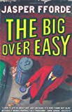 Jasper Fforde The Big Over Easy: An Investigation with the Nursery Crime Division (Nursery crimes)
