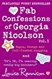 Fab Confessions of Georgia Nicolson (1 and 2): Angus, thongs and full-frontal snogging / 'It's Ok, I'm wearing really big knickers.' (Confessions of Georgia Nicolson) Louise Rennison