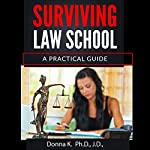 Surviving Law School: A Practical Guide | Donna K.