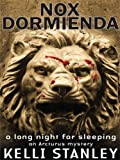 Kelli Stanley Nox Dormienda: A Long Night for Sleeping (Five Star First Edition Mystery)