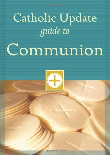 Catholic Update Guide to Communion (Catholic Update Guides)