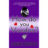 How Do You Voodoo? (Book One: Voodoo Romance)by Janice Horton