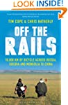 Off The Rails: 10,000 km by Bicycle a...