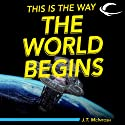 This Is the Way the World Begins Audiobook by J. T. McIntosh Narrated by Paul MIchael Garcia