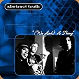 We Had a Thing by Abstract Truth (1998-07-28)