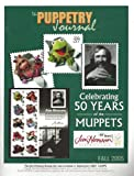 img - for Puppetry Journal : In the Company of Genius - 50 Years of Jim Henson's Muppets; Remembering Frank Nastasi; Taking Care of the Puppeteer - More Vocal Techniques; book / textbook / text book
