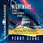 Nightmare Along Pennsylvania Avenue | [Perry Stone]