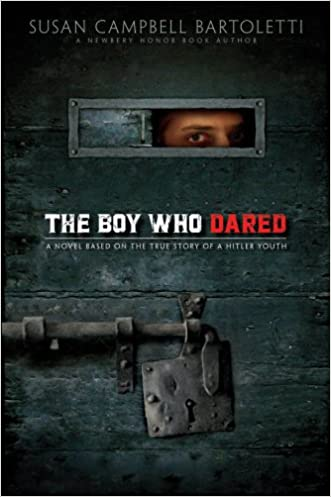 The Boy Who Dared written by Susan Campbell Bartoletti