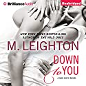 Down to You: The Bad Boys, Book 1 Audiobook by M. Leighton Narrated by Kate Rudd, Benjamin L. Darcie