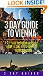 3 Day Guide to Vienna: A 72-hour defi...