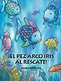 Pez Arco Iris al Rescate (Spanish Edition) (1558585583) by Pfister, Marcus