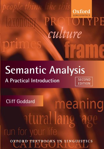 Semantic Analysis: A Practical Introduction (Oxford Textbooks in Linguistics), by Cliff Goddard