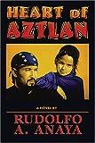 Heart of Aztlan: A Novel (0826310540) by Anaya, Rudolfo A.