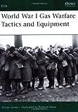 World War I Gas Warfare Tactics and Equipment (Elite, Band 150)