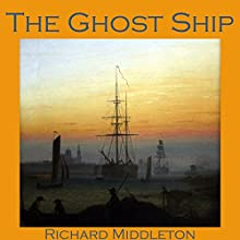 The Ghost Ship (       UNABRIDGED) by Richard Middleton Narrated by Cathy Dobson
