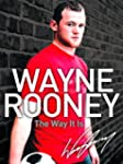 Wayne Rooney: The Way It Is: My Story