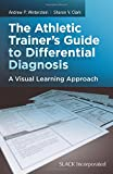 img - for The Athletic Trainer's Guide to Differential Diagnosis: A Visual Learning Approach book / textbook / text book
