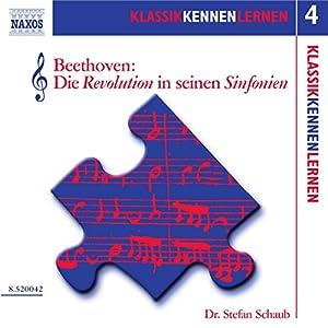 Beethoven: Die Revolution in seinen Sinfonien (KlassikKennenLernen 4) Hörbuch