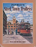 img - for Pueblo's Steel Town Trolleys by Morris Cafky (2000-02-01) book / textbook / text book
