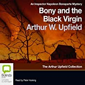 Bony and the Black Virgin: An Inspector Napoleon Bonaparte Mystery | Arthur Upfield