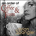An Order of Coffee and Tears (       UNABRIDGED) by Brian Spangler Narrated by Shannon McManus