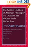 The Genteel Tradition in American Philosophy and Character and Opinion in the United States (Rethinking the Western Tradition)