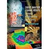 Deep-Water Coral Reefs: Unique Biodiversity Hot-Spots (Springer Praxis Books / Life Sciences)