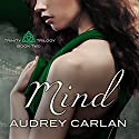 Mind: Trinity Trilogy Series, Book 2 Audiobook by Audrey Carlan Narrated by Charles Constant, Callie Dalton