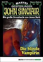 John Sinclair - Folge 1985: Die Blinde Vampirin (german Edition)