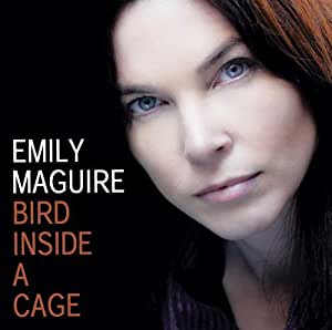 Emily Maguire - Bird Inside A Cage by Emily Maguire [Music CD