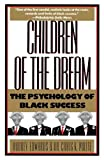 img - for Children of the Dream: The Psychology of Black Success book / textbook / text book