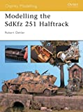 img - for Modelling the SdKfz 251 Halftrack (Osprey Modelling) book / textbook / text book
