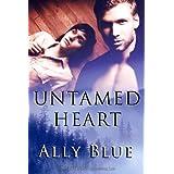 Untamed Heart ~ Ally Blue