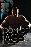 Dom of Ages (Collars and Cuffs Book 7) (English Edition)