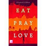 Eat Pray Love: Eine Frau auf der Suche nach allem quer durch Italien, Indien und Indonesienvon &#34;Elizabeth Gilbert&#34;