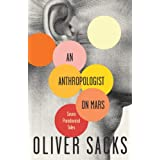 An Anthropologist On Mars: Seven Paradoxical Tales ~ Oliver Sacks