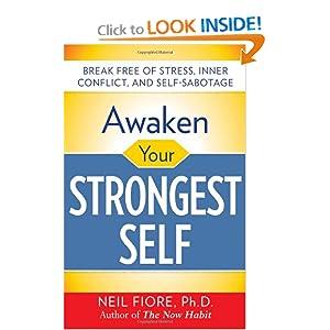 Awaken Your Strongest Self Neil A. Fiore